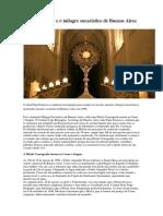 Papa Francisco e o Milagre Eucarístico de Buenos Aires