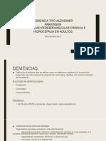 Alzheimer, Parkinson, Hidrocefalia y Enfermedades Vasculares.