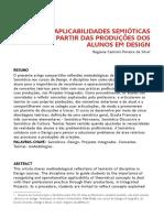 APLICABILIDADES SEMIÓTICAS A PARTIR DAS PRODUÇÕES DOS ALUNOS EM DESIGN Regiane Caminni Pereira da Silva1