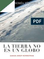 ¡La Tierra No Es Un Globo! - Samue Birley Rowbotham