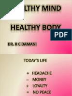 Healthy Mind Healthy Body Dr R C Damani Zydus Hosp