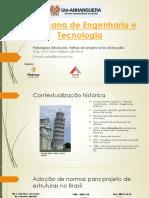 PATOLOGIAS EM EDIFICAÇÕES, HISTÓRICO, CAUSAS E RECUPERAÇÃO