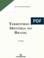 TERRITÓRIO E HISTÓRIA NO BRASIL. Introdução. Capítulos I a VI. MORAES, Antônio Carlos Robert ..pdf