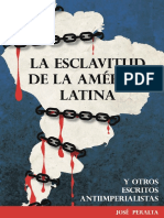 PERALTA, Jose. La Esclavitud de La América Latina, 1927.