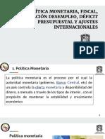 Política Monetaria, Fiscal, Inflación Desempleo, Déficit Presupuestal y Ajustes Internacionales
