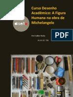 Anatomia No Desenho de Michelangelo-Desenho Acadêmico Figura Humana-Galber Rocha