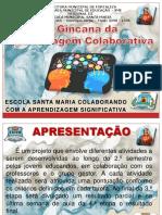 Gincana da Aprendizagem Colaborativa -  Escola Santa Maria