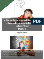 Danilo Díaz Granados - ¿Es Mi Hijo Superdotado?, Las Claves de La Superdotación Intelectual, Parte I