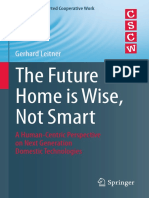 (Computer Supported Cooperative Work) Gerhard Leitner (Auth.) - The Future Home is Wise, Not Smart_ a Human-Centric Perspective on Next Generation Domestic Technologies-Springer International Publishi