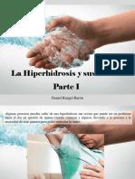 Daniel Rangel Barón - La Hiperhidrosis y Sus Causas, Parte I