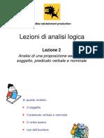 Lezione 2 Analisi di una proposizione semplice - soggetto, predicato verbale e nominale.ppt