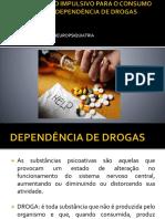 TRANSTORNO IMPULSIVO PARA O CONSUMO ABUSIVO E A DEPENDÊNCIA D DROGAS