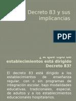 Decreto 83 y Sus Implicancias (DOS)