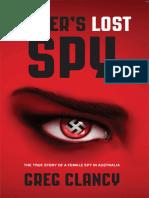 Clancy, Gregory Bruce - Hitler's Lost Spy_ the True Story of a Female Spy in Australia (2014, Sunda Publications Pty Ltd)