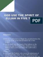 God Use the Spirit of Elijah in Five. 06112017