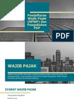 Pendaftaran Wajib Pajak (NPWP) Dan Pengukuhan Pajak