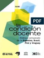 EMILIO TENTI FANFANI. condición docente. Análisis comparado de la Argentina, Brasil, Perú y Uruguay. __a. Siglo veintiuno editores Argentina _S_^3_IÉ=