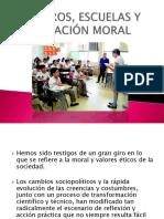 MAESTROS, ESCUELAS Y EDUCACIÓN MORAL.pptx