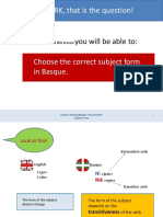 Nor ala Nork - Choose the right subject form in Basque