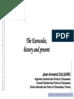 Calgaro - 2006 - The Eurocodes, history and present.pdf