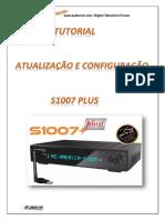 Tutorial de Atualização e Configuração Do S1007 PLUS_ v1_0 Em PDF