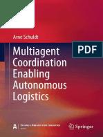 Arne Schuldt - Multiagent Coordination Enabling Autonomous Logistics