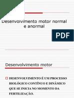 Desenvolvimento Motor Normal e Anormal