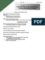 História - CASD - Aula02 A divisão das terras americanas O descobrimento do Brasil