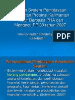 Desain System Pembiayaan Kesehatan Propinsi Kalimantan Timur Berbasis PHA