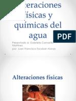 ALTERACIONES FISICAS Y QUIMICAS DEL AGUA