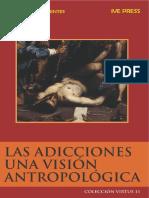 LAS ADICCIONES UNA VISIÓN ANTROPOLÓGICA (Virtus n°11) - Miguel Angel Fuentes.pdf