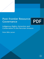 Post Frontier Resource Governance Indigenous Rights Extraction and Conservation in the Peruvian Amazon