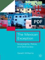 Gareth Williams-The Mexican Exception_ Sovereignty, Police, and Democracy  -Palgrave Macmillan (2011).pdf