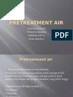 Pretreatment Air