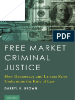 BROWN Free market criminal justice _ how democracy and laissez faire undermine the rule of law.pdf