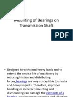 Mounting of Bearings on Transmission Shaft-1