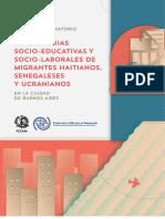 Estudio Exploratorio Sobre Las Trayectorias Socio-educativas y Socio-laborales de Migrantes Haitianos, Senegaleses y Ucranianos ...