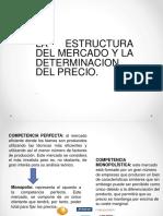 LA ESTRUCTURA DEL MERCADO Y LA DETERMINACION DEL PRECIO Tema Vi
