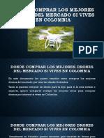 Donde Comprar Los Mejores Drones Del Mercado en Estados Unidos Desde Colombia
