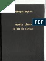 [Georges_Snyders]_Escola,_classe_e_luta_de_classe(z-lib.org) - cópia.pdf
