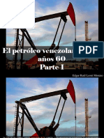 Edgar Raúl Leoni Moreno - El Petróleo Venezolano en Los Años 60, Parte I
