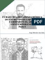 Jorge Miroslav Jara Salas - Curaduría de Latinoamérica. 20 Entrevistas a Quienes Cambiaron El Arte Contemporáneo, Parte I