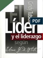 Tutsch, Cindy. El líder y el liderazgo según Elena G. de White (Miami, FL. APIA, 2009).pdf