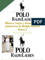 Víctor Zapata, Ana Vargas, Luis Irausquín - Blanco, Negro y Dorado en La Primavera de RalphLauren, Parte I