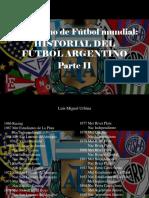 Luis Miguel Urbina - Periodismo Del Fútbol Mundial, Historia Del Futbol Argentino, Parte II