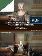 Mariana Flores Melo - La Reina Infanta, Mariana Victoria de Borbón (1718-1781)