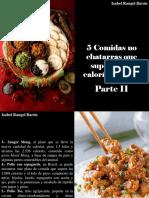 Isabel Rangel Barón - 5 Comidas No Chatarras Que Superan Las Calorías Diarias, Parte II