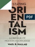 Restating Orientalism - Critique of Modern Knowledge - Wael B. Hallaq.pdf