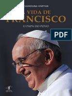 A Vida de Francisco - O Papa Do Povo - Evangelina Himitian