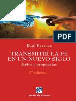 MARTINEZ BERZOSA, R., Transmitir la fe en un nuevo siglo. Retos y propuestas, Desclee de Brouwer, 2a. ed., 2007.pdf